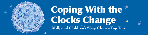 Coping With the Clocks Change - Millpond Children's Sleep Clinic's Top Tips